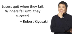 Losers quit when they fail. 