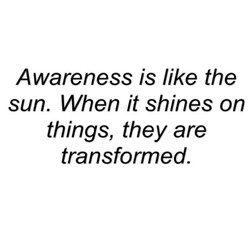 Awareness is like the 