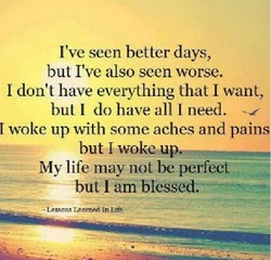 I've sccn better days, 
