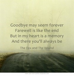 Goodbye may seem forever 
