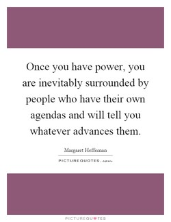 Once you have power, you 