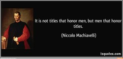 It is not titles that honor men, but men that honor 