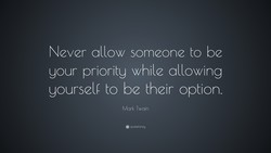 Never allow someone to be 