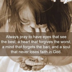 Always pray to have eyes that see 