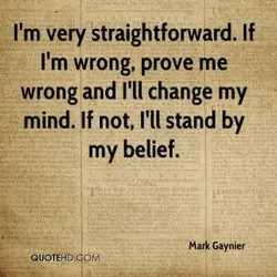 I'm very straightforward. If 