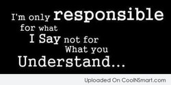 I'm only responsible 
