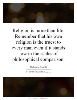 Religion is more than life. 