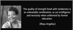 The quality of strength lined with tenderness is 