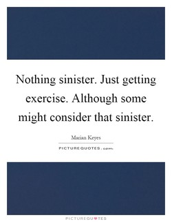 Nothing sinister. Just getting 