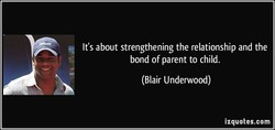 It's about strengthening the relationship and the 