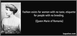 Fashion exists for women with no taste, etiquette 