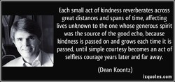Each small act of kindness reverberates across 