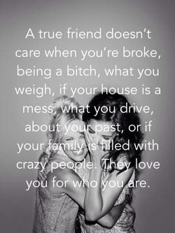 A true friend doesn't 