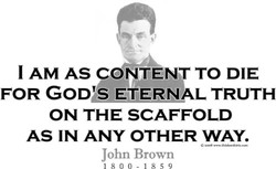 I AM AS CONTENT TO DIE 