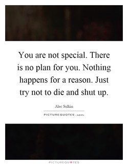 You are not special. There 