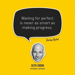 Waiting for perfect 