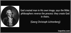 God created man in His own image, says the Bible;