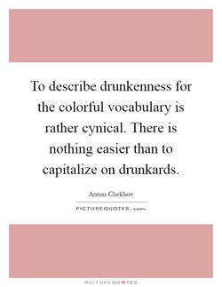 To describe drunkenness for 