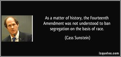 As a matter of history, the Fourteenth 