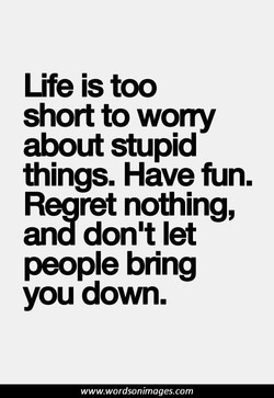 Life is too 
