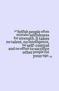 u Selfish people often 