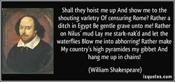 Shall they hoist me up And show me to the 