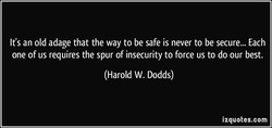 It's an old adage that the way to be safe is never to be secure... Each 