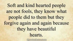 Soft and kind hearted people 