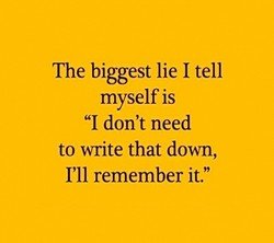 The biggest lie I tell 