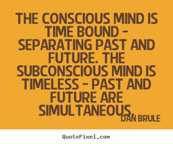 THE CONSCIOUS MIND IS 