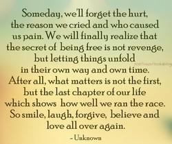 Someday, we'll forget the hurt, 