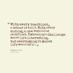 With every roadblock, 