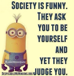 SOCIETY IS FUNNY. 