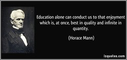 Education alone can conduct us to that enjoyment 
