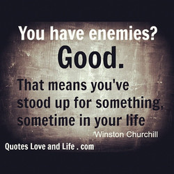 You have enemies? 