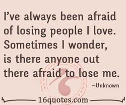 I've always been afraid 