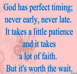 God has perfect timing; 