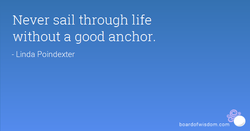 Never sail through life 