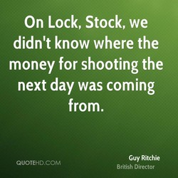 On Lock, Stock, we 