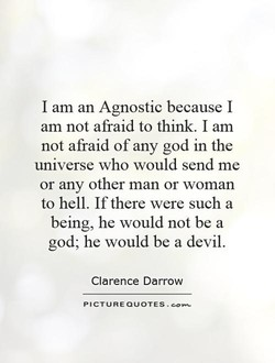 I am an Agnostic because I 