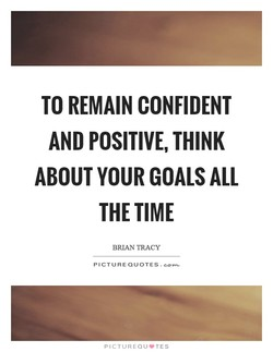 TO REMAIN CONFIDENT 
