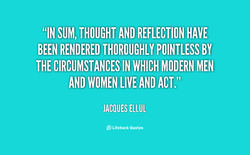 'IN SUM,THOUGHTAND REFLECTION HAVE 