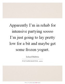 Apparently I'm in rehab for 