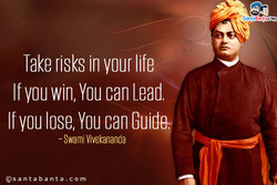 Take risks in your life 