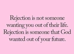 Rejection is not someone 