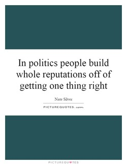 In politics people build 