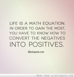 LIFE IS A MATH EQUATION. 