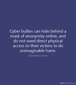 Cyber bullies can hide behind a 