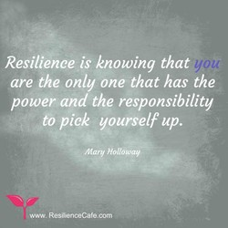 Resilienceis knowing that 