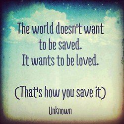 The world doesn't want 